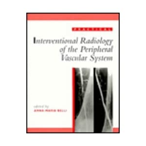 Practical Interventional Radiology of the Peripheral Vascular System