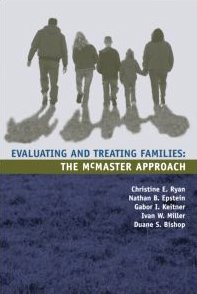Evaluating and Treating Families: The McMaster Approach