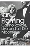 Casino Royale, Live and Let Die and Moonraker (Omnibus Edition) (Penguin Modern Classics)