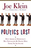 Politics Lost (0739475959) by Joe Klein