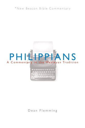 NBBC Philippians A Commentary in the Wesleyan Tradition New Beacon Bible Commentary