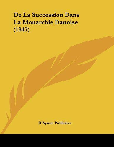 de La Succession Dans La Monarchie Danoise (1847)