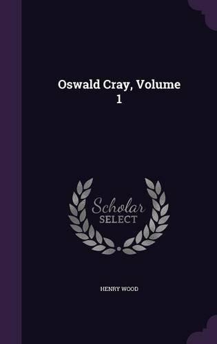 Oswald Cray, Volume 1