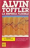 Empresa Flexible, La (Spanish Edition) (8401450950) by Toffler, Alvin