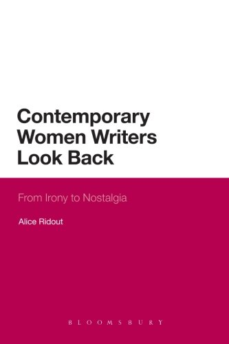 Contemporary Women Writers Look Back: From Irony to Nostalgia (Continuum Literary Studies)