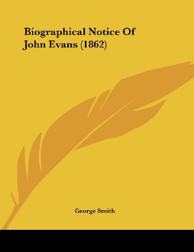Biographical Notice of John Evans (1862)