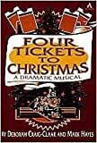 img - for Four Tickets to Christmas: A Dramatic Musical book / textbook / text book