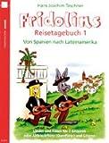 Fridolins Reisetagebuch Band 1 mit Bleistift -- Von Spanien nach Lateinamerika - 14 Lieder und Folkssongs arrangiert für 2 Gitarren (Altblockflöte + Gitarre) von Hans Joachim Teschner (Noten/sheet music)