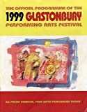 GLASTONBURY - THE OFFICIAL PROGRAMME OF THE 1999 GLASTONBURY PERFORMING ARTS FESTIVAL