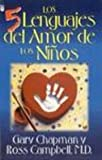 img - for Los 5 Lenguajes Del Amor De Los Ninos / The Five Languages Of Love For Children (Spanish Edition) book / textbook / text book