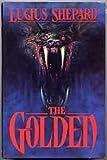 The Golden Lucius Shepherd