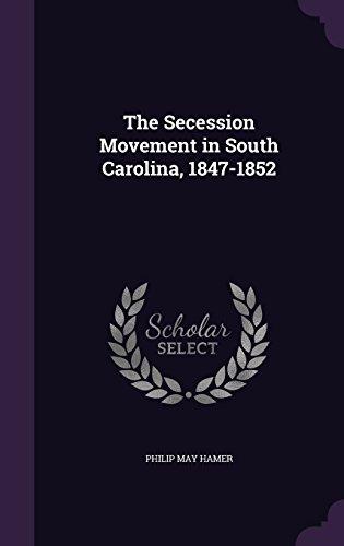 The Secession Movement in South Carolina, 1847-1852