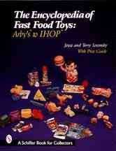the-encyclopedia-of-fast-food-toys-arbys-to-ihop-by-terry-m-losonsky-published-march-1999