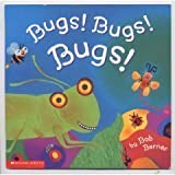Bugs! Bugs! Bugs! (043917208X) by Bob Barner