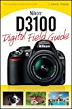 Nikon D3100 Digital Field Guide [Paperback]