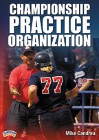 Mike Candrea: Championship Practice Organization (DVD) by Championship Productions