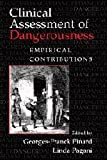 Clinical Assessment of Dangerousness: Empirical Contributions