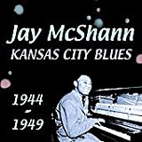 echange, troc Jay Mcshann - Kansas City Blues 1944-1949