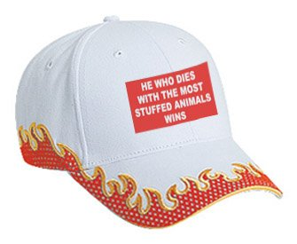 HE WHO DIES WITH THE MOST STUFFED ANIMALS WINS Orange Flame Hat / Baseball Cap