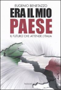Era il mio Paese Il futuro che attende l'Italia PDF