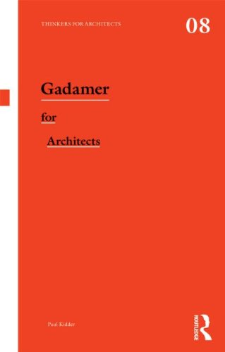 Gadamer for Architects (Thinkers for Architects)