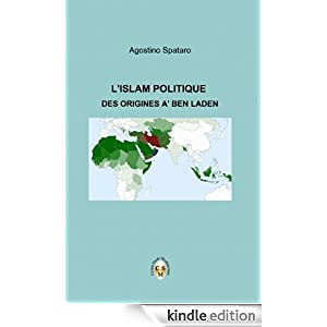 L'ISLAM POLITIQUE- Des origines à Ben Laden (French Edition)