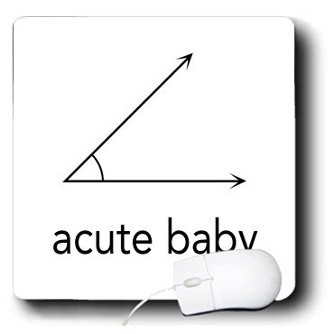 Mp_123039_1 Evadane - Baby Newborn Quotes - Acute Baby. Geometry. Math Humor - Mouse Pads front-237398