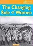img - for The Changing Role of Women (20th Century Perspectives) book / textbook / text book