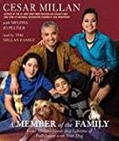 A Member of the Family: Cesar Millan's Guide to a Lifetime of Fulfillment with Your Dog Cesar Millan