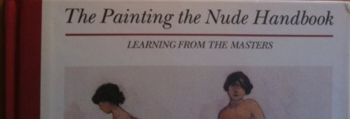 Painting the Nude Handbook: Learning from the Masters