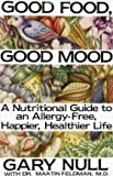img - for Good Food, Good Mood: Treating Your Hidden Allergies book / textbook / text book