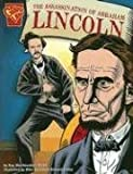 The Assassination of Abraham Lincoln (Graphic History)