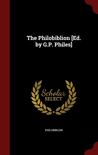 The Philobiblion [Ed. by G.P. Philes]