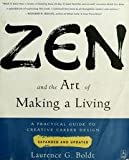 img - for Zen And The Art Of Making A Living - A Practical Guide To Creative Career Design, Expanded and Updated book / textbook / text book