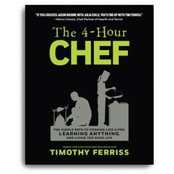 4 Hour CHEF (The 4-Hour Chef) by Timothy Ferriss (The 4-Hour CHEF)