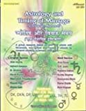 Astrology and Timing of Marriage (A Scientific Approach) A Group Research Based on over 200 Charts with Navamsha... (Hindu Astrology Series) (818922154X) by K.N. Rao