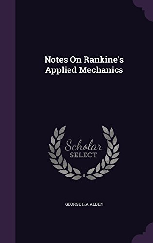 Notes On Rankine's Applied Mechanics