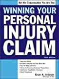 Winning Your Personal Injury Claim, 3E (Win Your Personal Injury Claim)