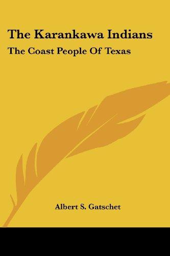 The Karankawa Indians: The Coast People Of Texas