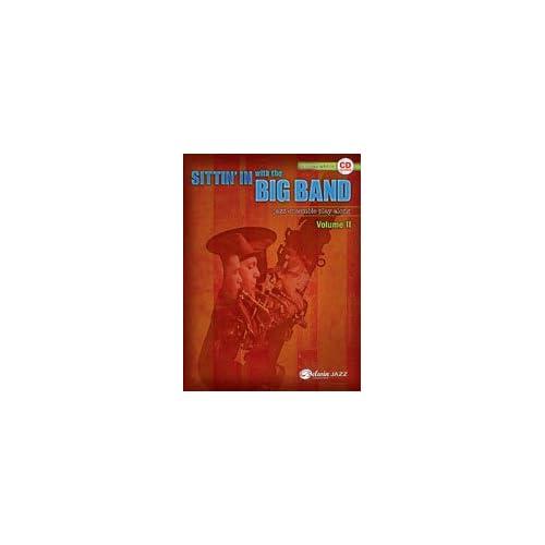 Sittin In with the Big Band   Volume II   Level 3   Eb Alto Sax   Bk+CD