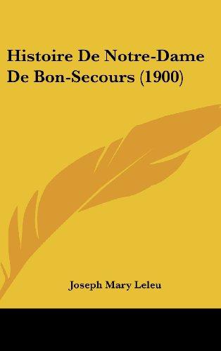 Histoire de Notre-Dame de Bon-Secours (1900)