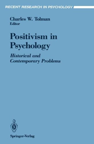 Positivism in Psychology: Historical and Contemporary Problems (Recent Research in Psychology)