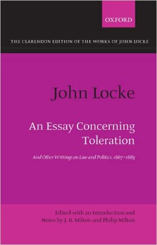 John Locke: An Essay concerning Toleration: And Other Writings on Law and Politics, 1667-1683 (Clarendon Edition of the Works of John Locke)
