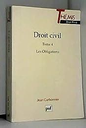 Droit civil, tome 4 : Les Obligations