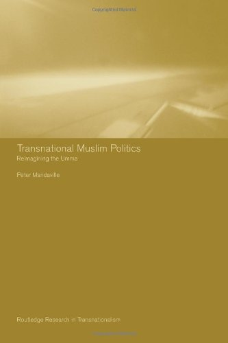 Transnational Muslim Politics: Reimagining the Umma...