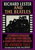 img - for Richard Lester and the Beatles: A Complete Biography of the Man Who Directed A Hard Day's Night and Help! book / textbook / text book