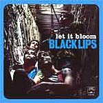 BLACK LIPS - Let It Bloom - LP