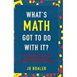 img - for What's Math Got to Do with It byBoaler book / textbook / text book