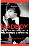 img - for Madboy: Beyond Mad Men: Tales from the Mad, Mad World of Advertising book / textbook / text book