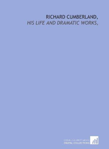 Richard Cumberland,: his life and dramatic works, PDF
